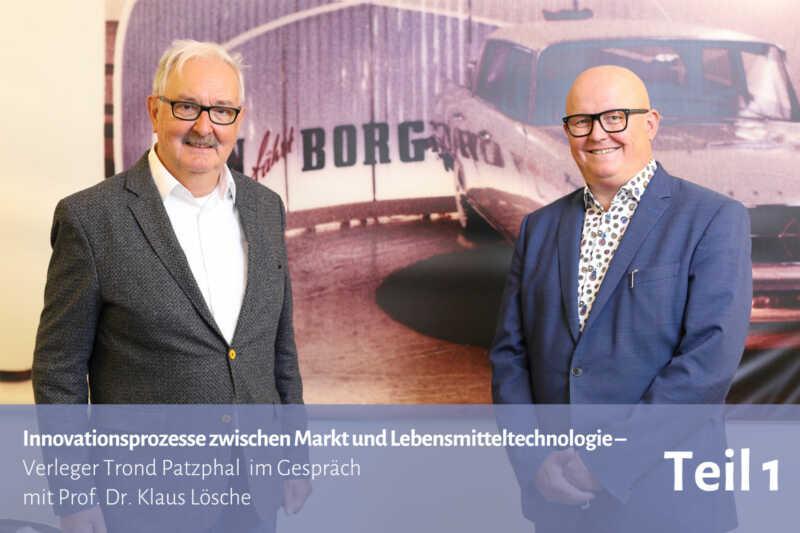 Prof. Dr. Klaus Lösche über Innovationsprozesse zwischen Markt und Lebensmitteltechnologie