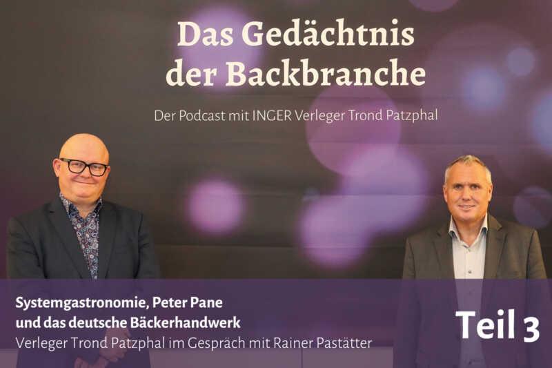 Systemgastronomie, Peter Pane und das deutsche Bäckerhandwerk – Trond Patzphal im Gespräch mit Rainer Pastätter