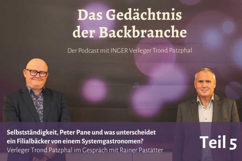 Was unterscheidet ein Filialbäcker von einem Systemgastronomen? – Trond Patzphal im Gespräch mit Rainer Pastätter