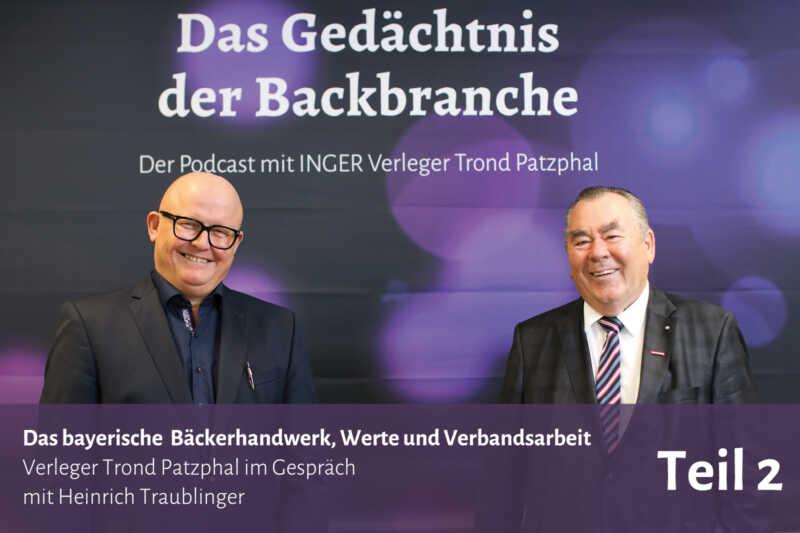 Das bayerische Bäckerhandwerk, Werte und Verbandsarbeit – Trond Patzphal im Gespräch mit Heinrich Traublinger