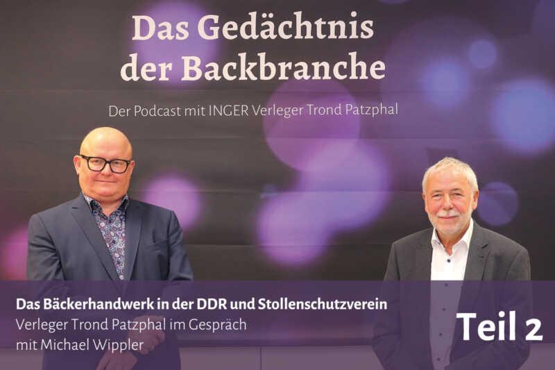 Das Bäckerhandwerk in der DDR und Stollenschutzverein – Trond Patzphal im Gespräch mit Michael Wippler