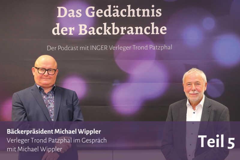 Bäckerpräsident Michael Wippler – Trond Patzphal im Gespräch mit Michael Wippler