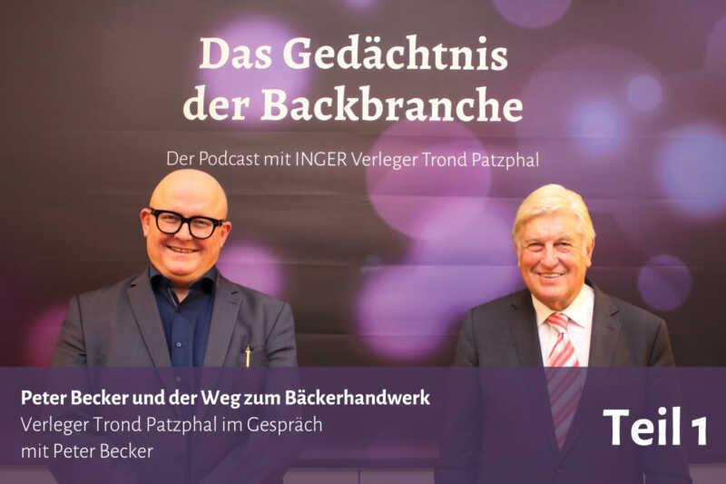 Peter Becker und der Weg zum Bäckerhandwerk – Trond Patzphal im Gespräch mit Peter Becker