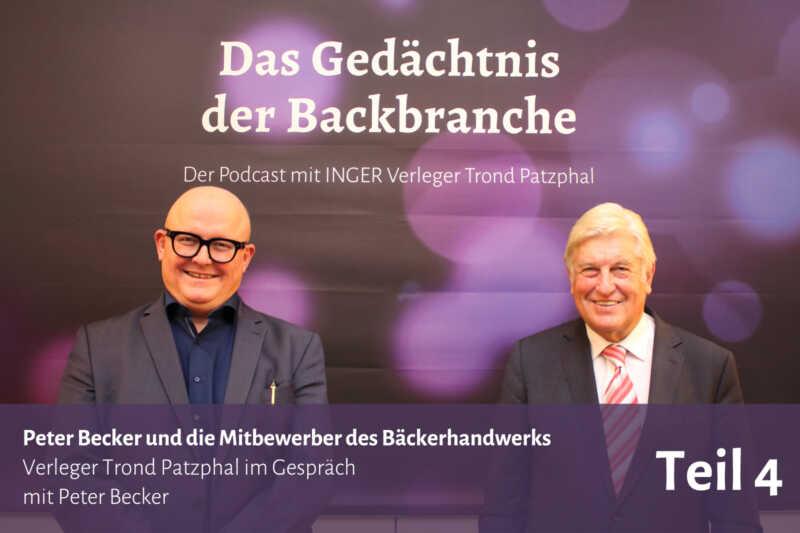 Peter Becker und die Mitbewerber des Bäckerhandwerks – Trond Patzphal im Gespräch mit Peter Becker