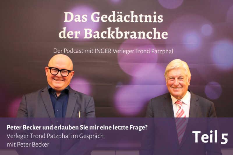 Peter Becker und erlauben Sie mir eine letzte Frage? – Trond Patzphal im Gespräch mit Peter Becker