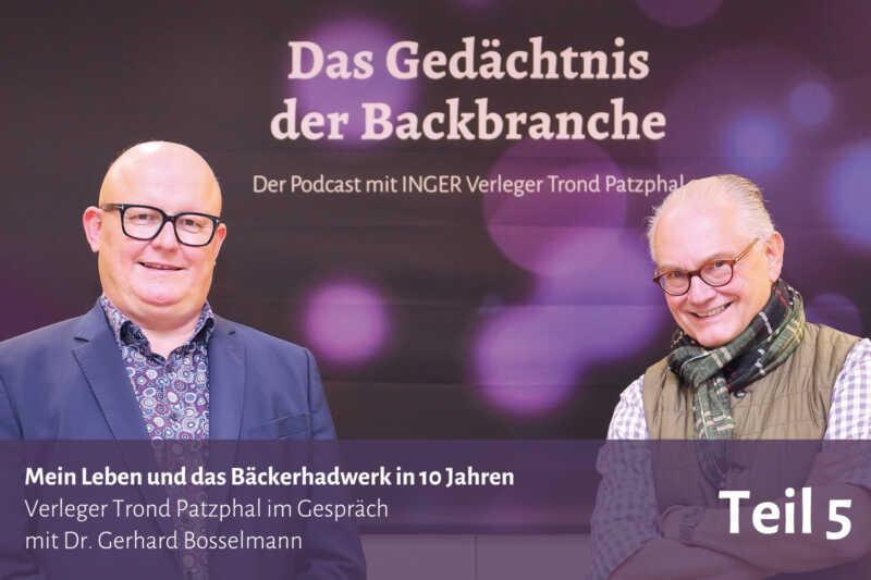 Mein Leben und das Bäckerhandwerk in 10 Jahren – Trond Patzphal im Gespräch mit Dr. Gerhard Bosselmann